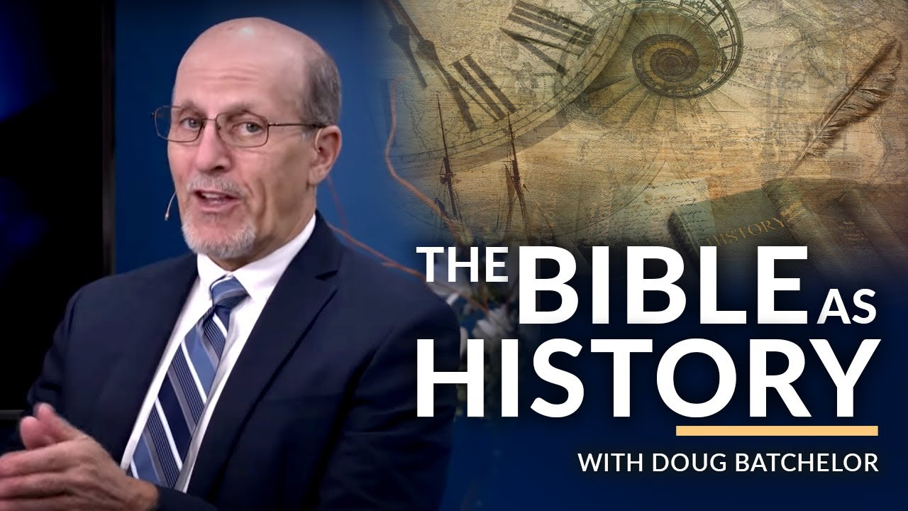 """The Bible as History"" with Doug Batchelor"