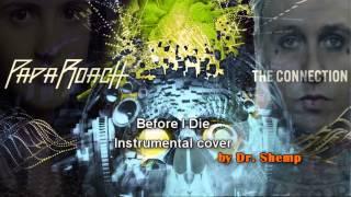 Papa Roach - Before I Die (Instrumental Cover)