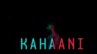 KAHAANI | THE UPS AND DOWNS