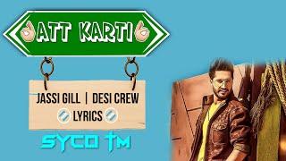 Att Karti   Lyrics   Jassi Gill & Desi Crew   New Punjabi Song 2016   Syco TM