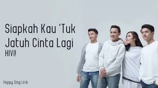 Siapkah Kau Tuk Jatuh Cinta Lagi | OST. Terlalu Tampan - HIVI! (Lirik)