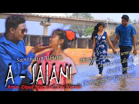 A SAJNI SANTHALI LATEST VIDEO SONG