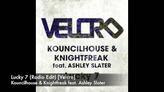 Kouncilhouse & Knightfreak - Lucky 7 (Radio Edit) [Velcro]