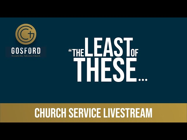 "September 19 – Church Service Livestream – ""The Least of These…"""