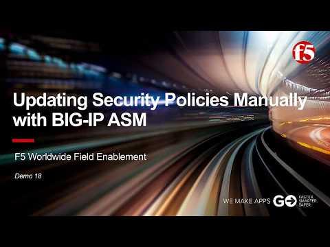 ASM Demo 18: Updating Security Policies Manually with F5 BIG-IP ASM