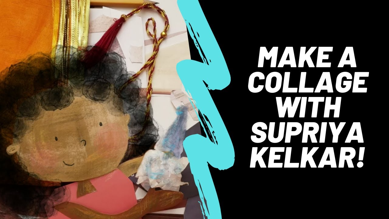 Art Demo: Make A Collage with Supriya Kelkar!