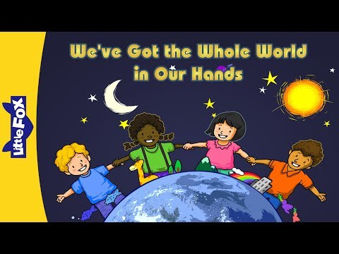 We've Got the Whole World in Our Hands | Song for Kids by Little Fox