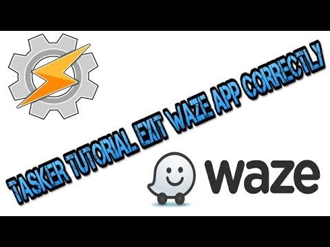 Tasker Tutorial: Exit Waze App Correctly