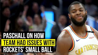 Paschall says Rockets' small ball gave Warriors trouble