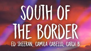 Ed Sheeran - South of the Border (Lyrics).mp3