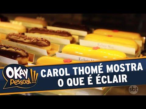 Okay Pessoal!!! (01/09/16) - Quinta - Carol Thomé mostra o que é Éclair