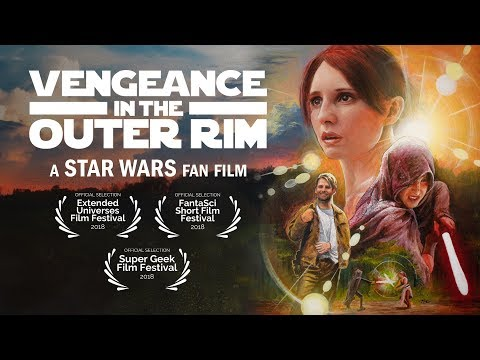 Vengeance in the Outer Rim - A Star Wars Fan Film