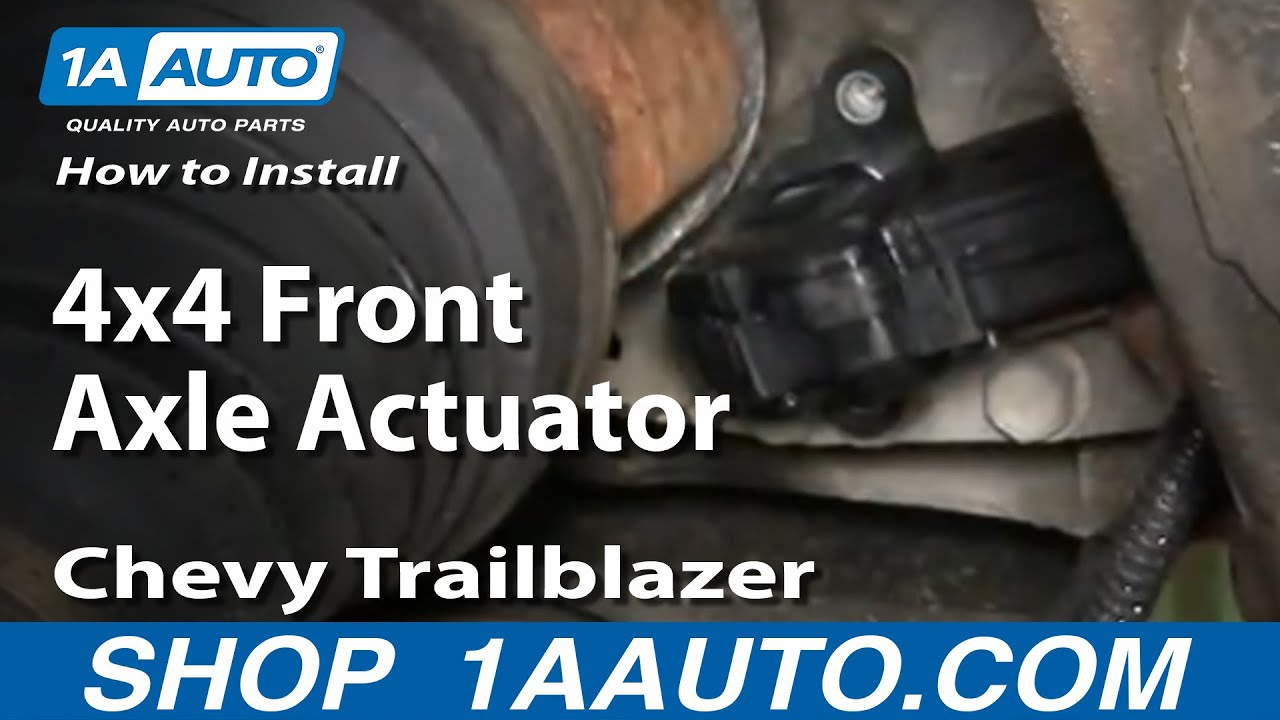 2002 chevy trailblazer front axle diagram ceiling fan capacitor wiring how to replace actuator 02 06 youtube