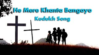 hey merekhanta bangayo New Oraon Christian song