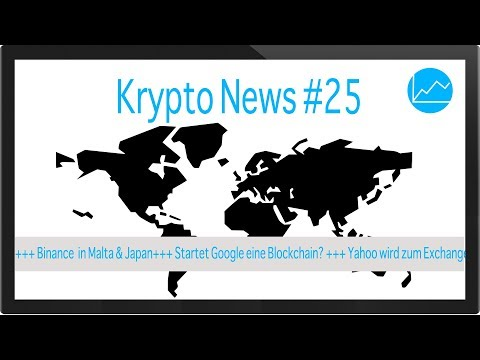 Krypto News #25: Binance in Malta & Japan, Google Blockchain, Yahoo wird Crypto Exchange