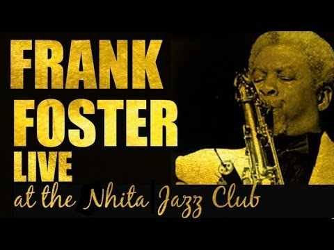 Frank Foster - Jazz lounge, bebop & swing, Frank Foster Live At the Nhita Jazz Club