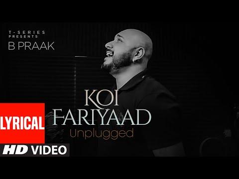 koi-fariyaad-unplugged---lyrical- -b-praak- -t-series