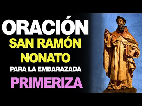🙏 Oración a San Ramón Nonato para LA EMBARAZADA PRIMERIZA 🤰