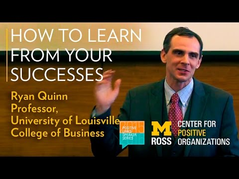 How To Learn From Your Successes - Ryan Quinn, University of Louisville