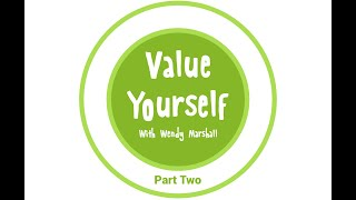 VALUE YOURSELF | Part Two | Wendy Marshall | Global Co-operation House |