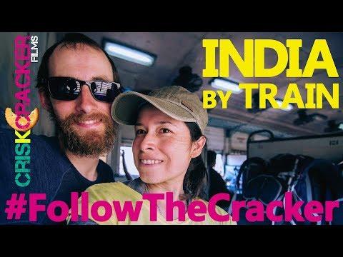 INDIA BY TRAIN - Backpacker Travel Documentary