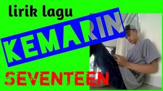 Seventeen kemarin lirik lagu #liriklagu #seventeen #kemarim mp3