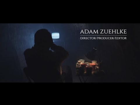 Adam Zuehlke Director Film Reel