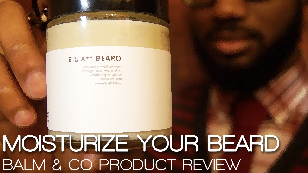 How To Moisturize a Beard | Big A** Beard Product Review