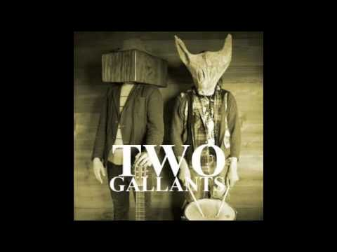 Two Gallants - Despite What You've Been Told