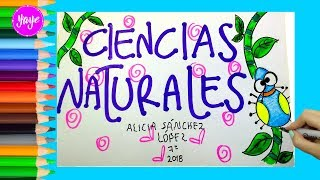 IDEAS PARA MARCAR CUADERNOS-Cómo marcar cuaderno de Ciencias Naturales-Yaye
