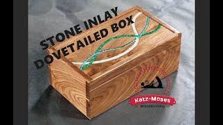 Stone Inlay Dovetailed Memory Box Build Video