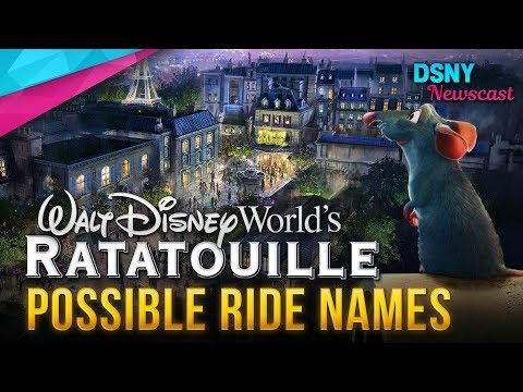 Possible Ride Names For RATATOUILLE Ride Coming To Walt Disney World - Disney News - 8/23/18