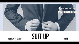 Sunday Service 11.04.21 | Suit Up | Pastor Steve Olivier | Knysna Vineyard