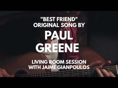 Best Friend original song by Paul Greene