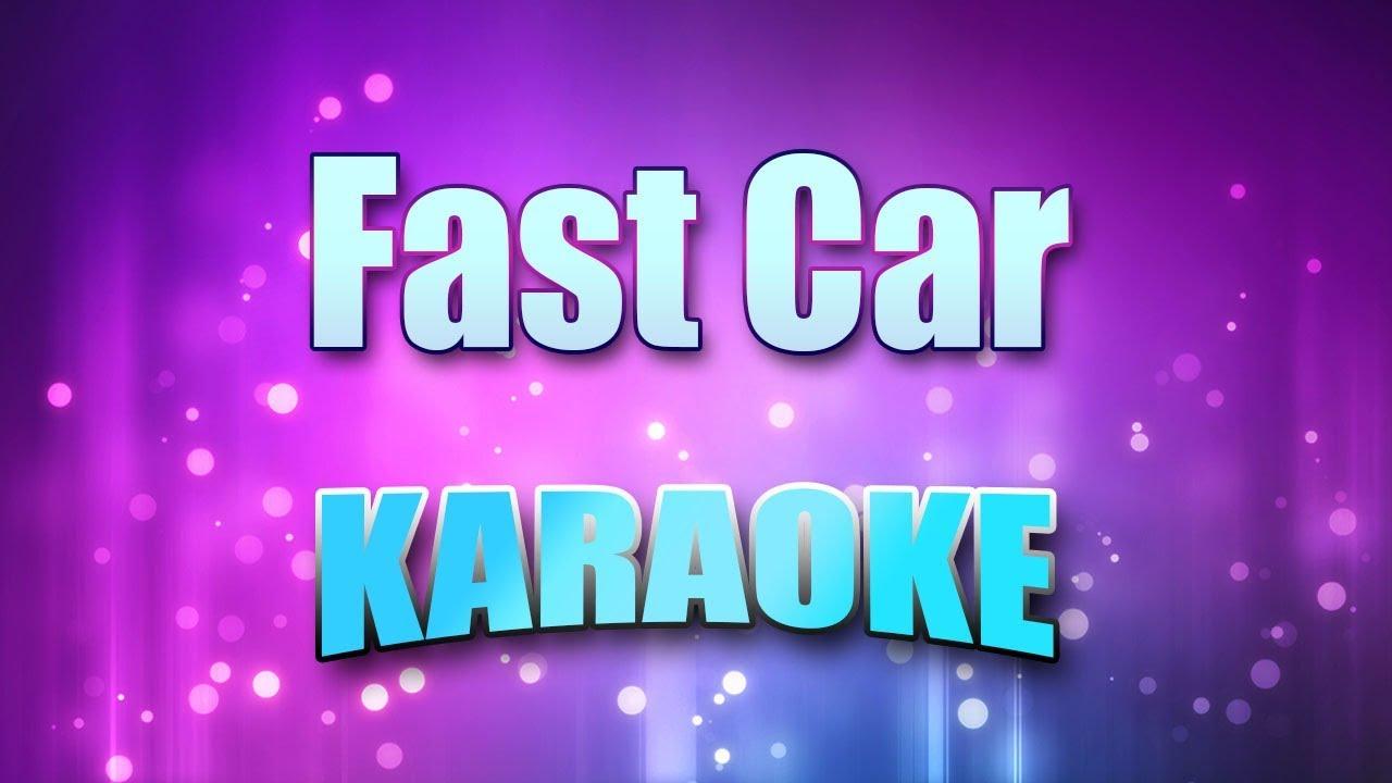Fast Car (Karaoke Version With Lyrics