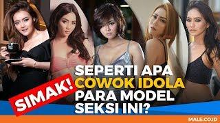 Seperti Apa Pria Idaman para Model Seksi ini? - Male Indonesia
