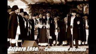 Grigore Lese. Canta cucu-n Bucovina! Imnul Romanilor din intreaga lume!