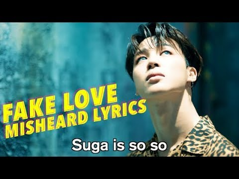 BTS FAKE LOVE Misheard Lyrics