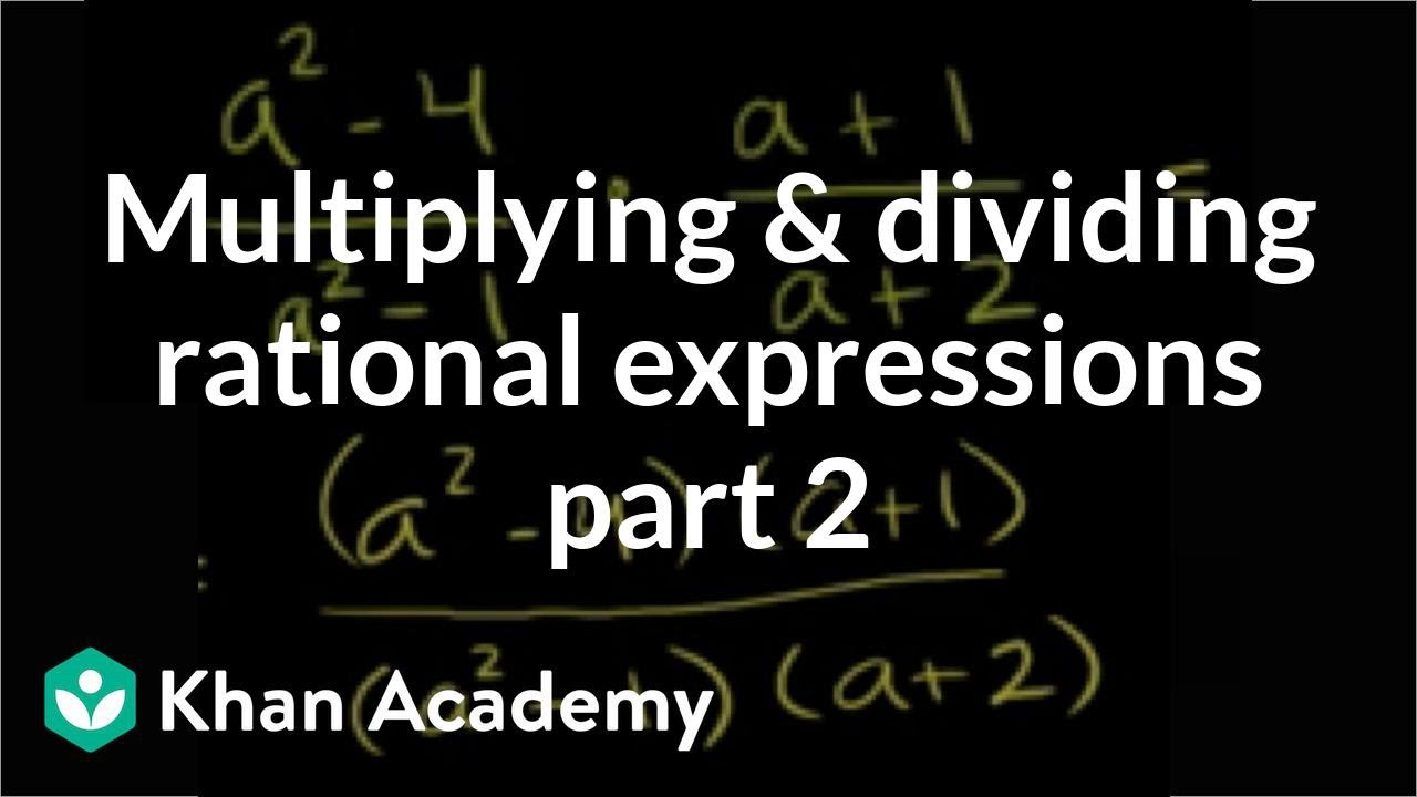 Multiplying rational expressions (video) | Khan Academy