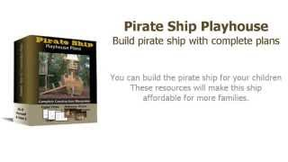 Pirate Ship Playhouse Plans : Build Pirate Ship With Complete Construction Blueprints