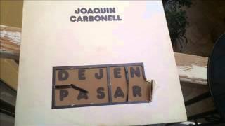 JOAQUIN CARBONELL. DEJEN PASAR. CARA A.