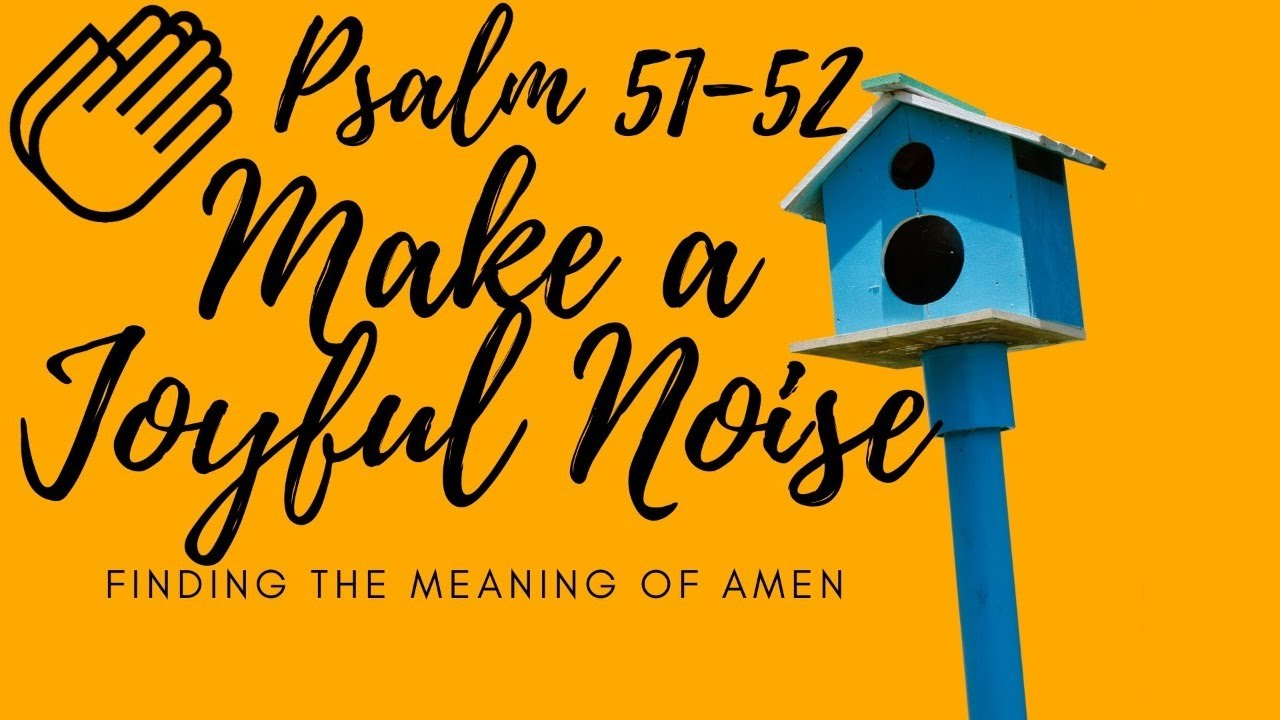 Make A Joyful Noise Pt. 4