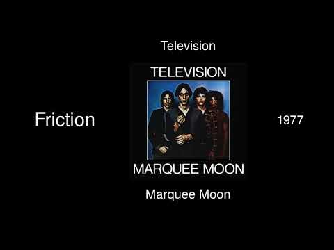 Television - Friction - Marquee Moon [1977]