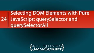 Selecting DOM Elements with Pure JavaScript: querySelector and querySelectorAll