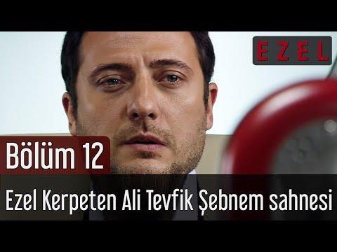 Ezel 12.Bölüm Ezel Kerpeten Ali Tevfik Şebnem Sahnesi