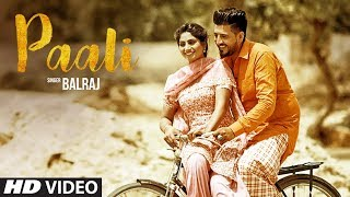 Paali: Balraj (Official Video Song) | Beat Minister | Lovely Noor | Latest Punjabi Song 2017