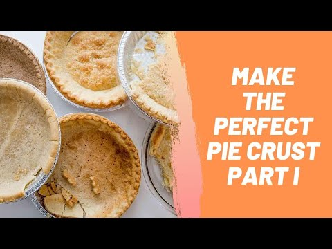 Make the Perfect Pie Crust – Part I