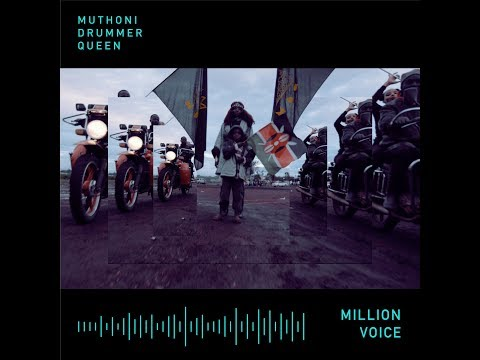 Muthoni Drummer Queen - Million Voice