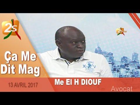 ÇA ME DIT MAG AVEC Me EL H DIOUF ET PAPE ALÉ NIANG - 13 MAI 2017