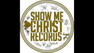 Welcome to Show Me Christ Records